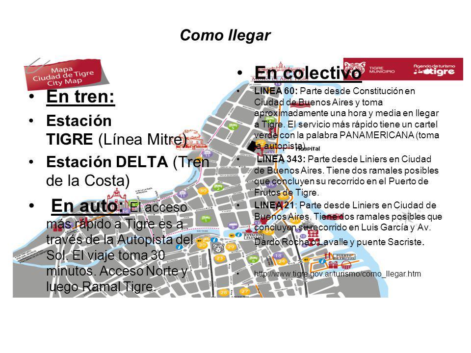 En colectivo LINEA 60: Parte desde Constitución en Ciudad de Buenos Aires y toma aproximadamente una hora y media en llegar a Tigre. El servicio más r