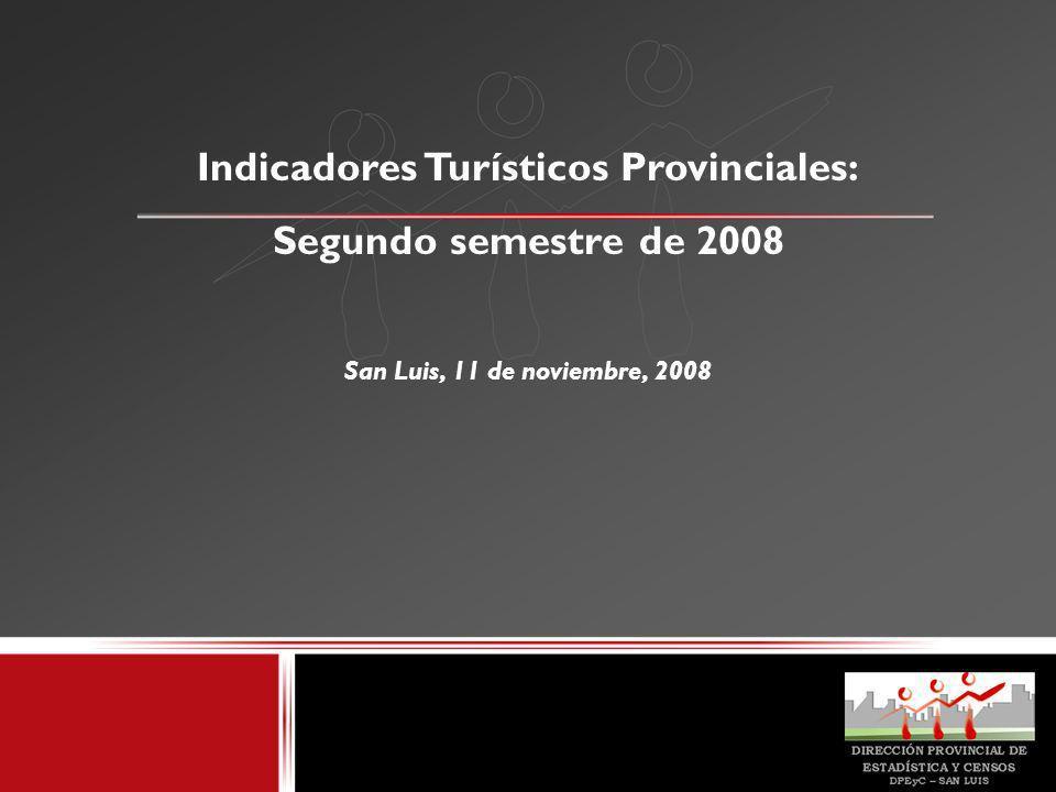 Indicadores Turísticos Provinciales: Segundo semestre de 2008 San Luis, 11 de noviembre, 2008