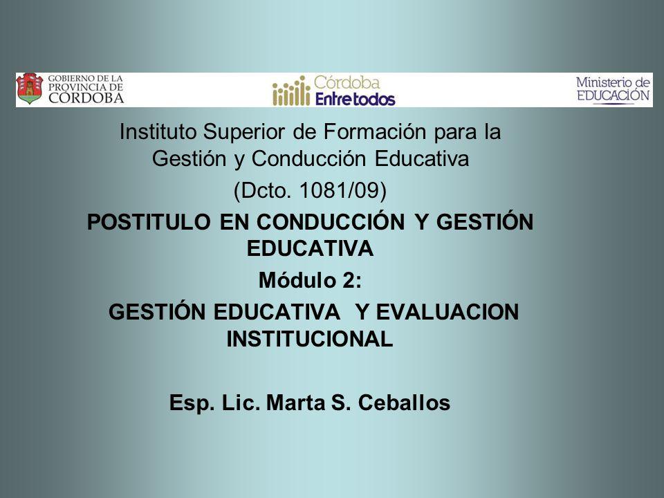 Instituto Superior de Formación para la Gestión y Conducción Educativa (Dcto. 1081/09) POSTITULO EN CONDUCCIÓN Y GESTIÓN EDUCATIVA Módulo 2: GESTIÓN E
