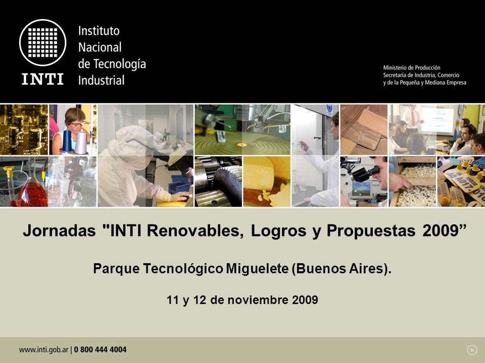 Jornadas INTI Renovables, Logros y Propuestas 2009 Parque Tecnológico Miguelete (Buenos Aires).