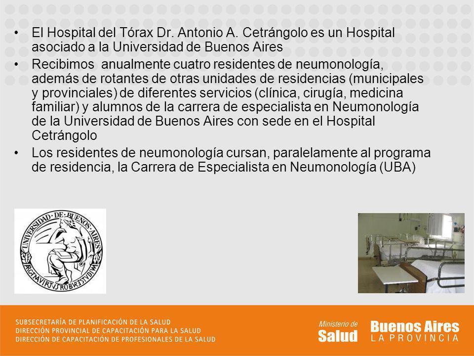 El Hospital del Tórax Dr. Antonio A. Cetrángolo es un Hospital asociado a la Universidad de Buenos Aires Recibimos anualmente cuatro residentes de neu
