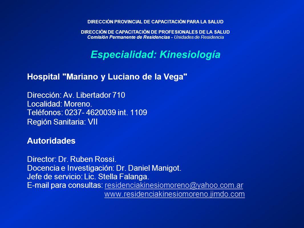DIRECCIÓN PROVINCIAL DE CAPACITACIÓN PARA LA SALUD DIRECCIÓN DE CAPACITACIÓN DE PROFESIONALES DE LA SALUD Comisión Permanente de Residencias - Unidades de Residencia Hospital Mariano y Luciano de la Vega Dirección: Av.