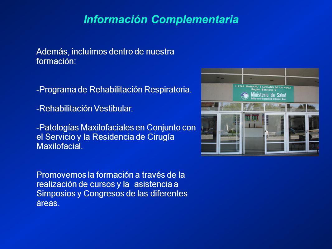 Información Complementaria Además, incluímos dentro de nuestra formación: -Programa de Rehabilitación Respiratoria.