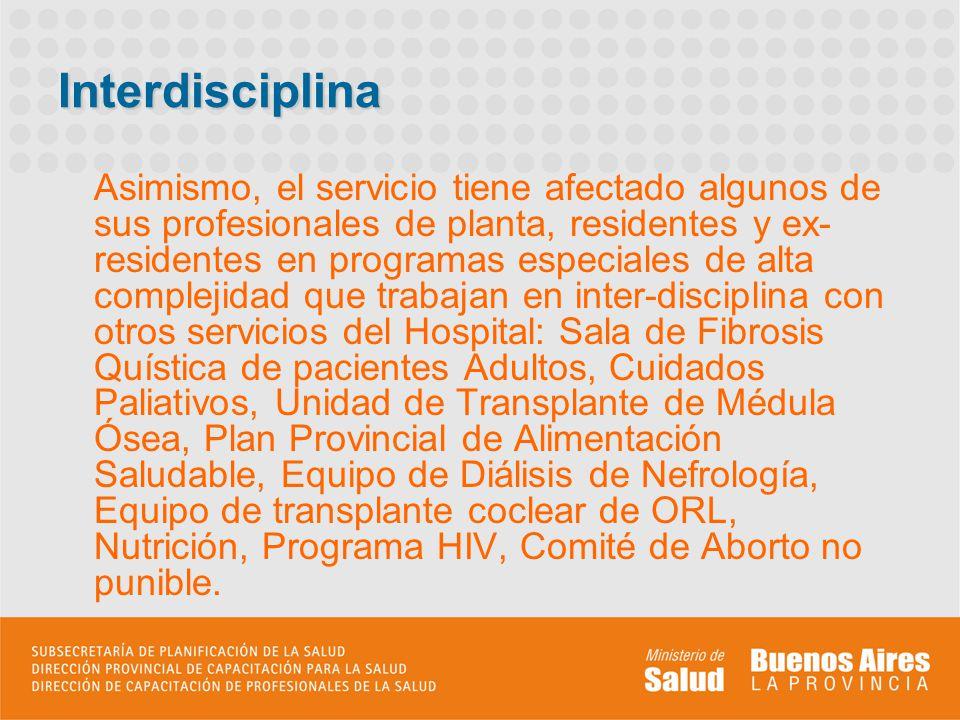 Interdisciplina Asimismo, el servicio tiene afectado algunos de sus profesionales de planta, residentes y ex- residentes en programas especiales de al
