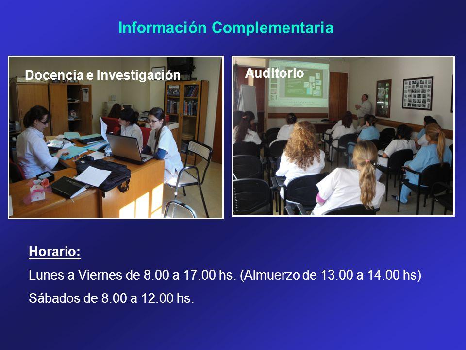 Información Complementaria Docencia e Investigación Auditorio Horario: Lunes a Viernes de 8.00 a 17.00 hs. (Almuerzo de 13.00 a 14.00 hs) Sábados de 8