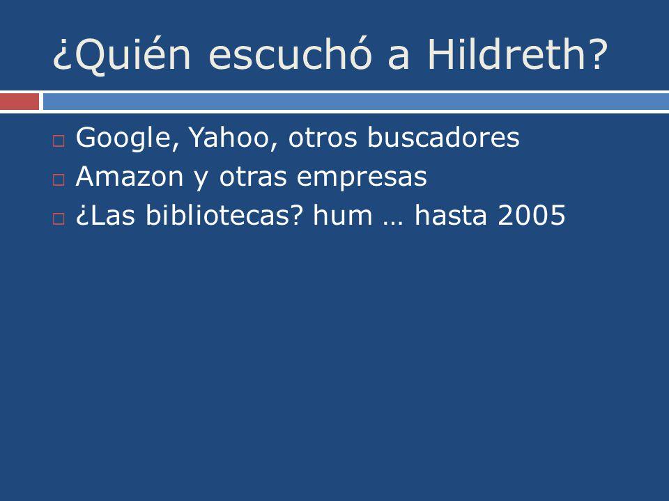 ¿Quién escuchó a Hildreth.