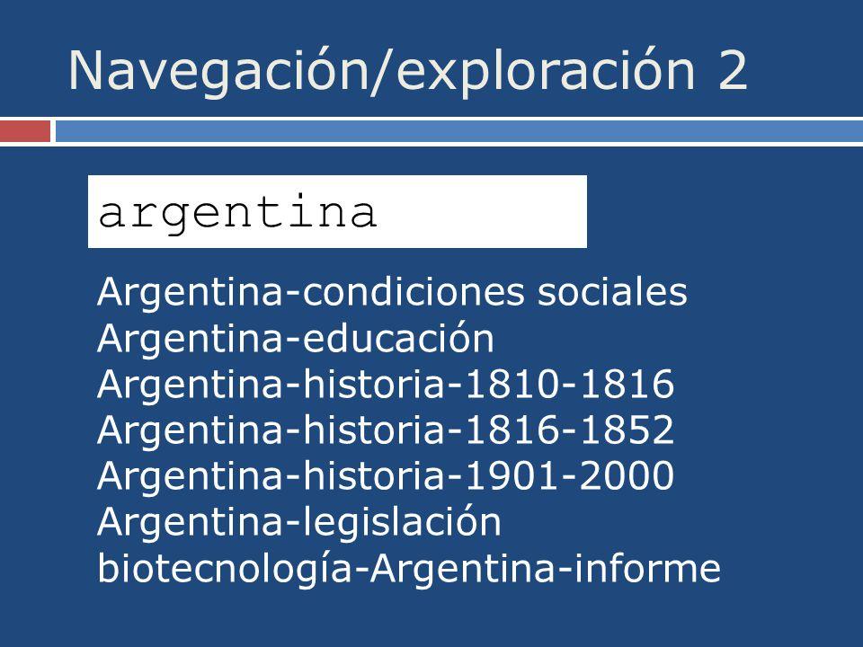 Navegación/exploración 2 argentina Argentina-condiciones sociales Argentina-educación Argentina-historia-1810-1816 Argentina-historia-1816-1852 Argentina-historia-1901-2000 Argentina-legislación biotecnología-Argentina-informe