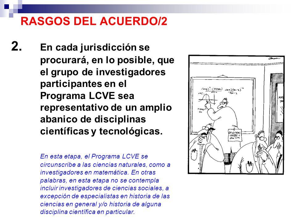 2. En cada jurisdicción se procurará, en lo posible, que el grupo de investigadores participantes en el Programa LCVE sea representativo de un amplio