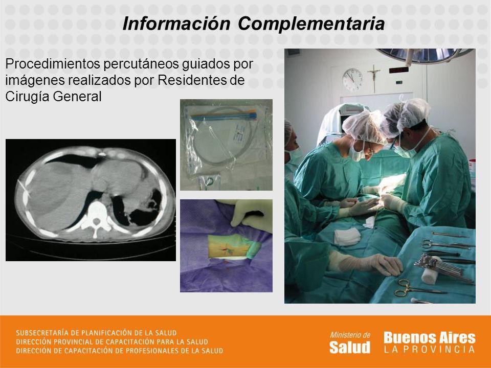 Información Complementaria Procedimientos percutáneos guiados por imágenes realizados por Residentes de Cirugía General