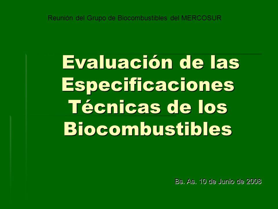 Evaluación de las Especificaciones Técnicas de los Biocombustibles Evaluación de las Especificaciones Técnicas de los Biocombustibles Bs.