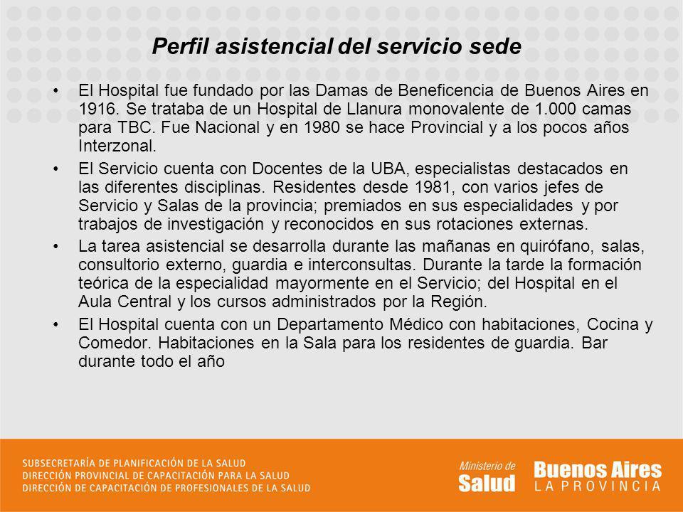 Perfil asistencial del servicio sede El Hospital fue fundado por las Damas de Beneficencia de Buenos Aires en 1916. Se trataba de un Hospital de Llanu