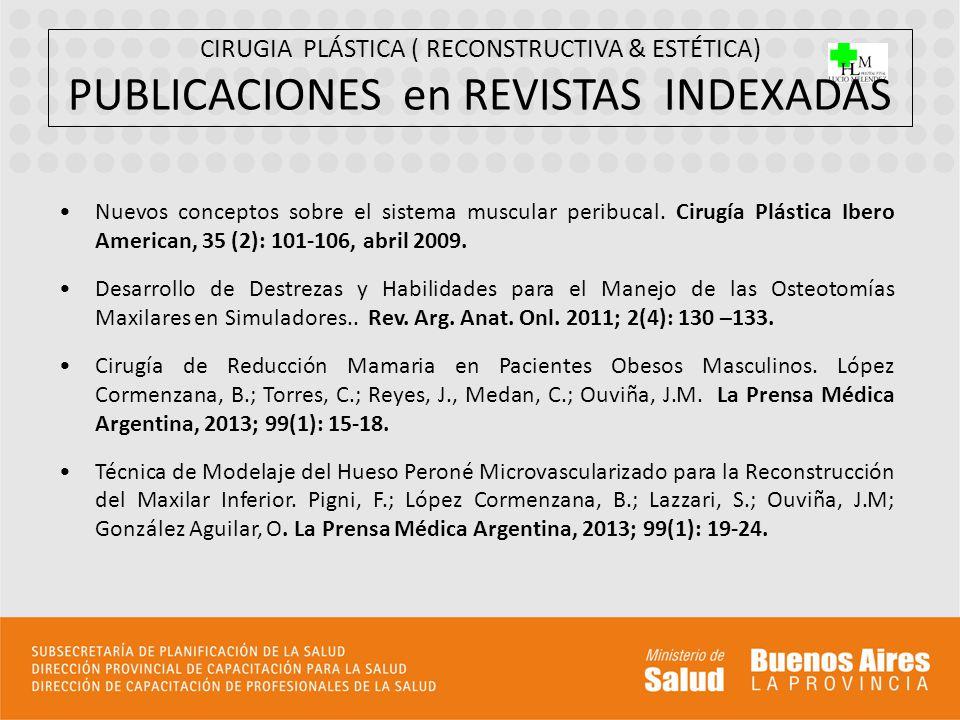 CIRUGIA PLÁSTICA ( RECONSTRUCTIVA & ESTÉTICA) PUBLICACIONES en REVISTAS INDEXADAS Nuevos conceptos sobre el sistema muscular peribucal. Cirugía Plásti