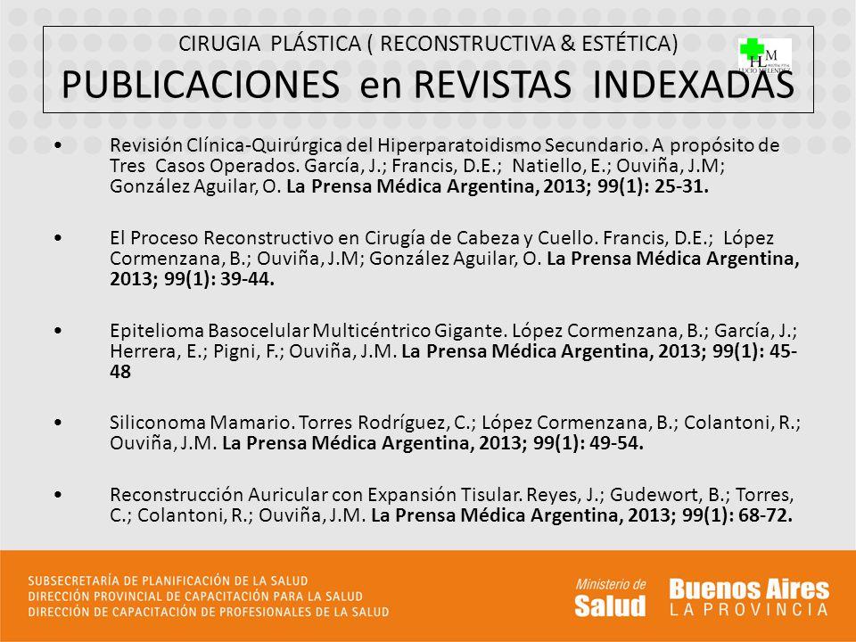 CIRUGIA PLÁSTICA ( RECONSTRUCTIVA & ESTÉTICA) PUBLICACIONES en REVISTAS INDEXADAS Revisión Clínica-Quirúrgica del Hiperparatoidismo Secundario. A prop