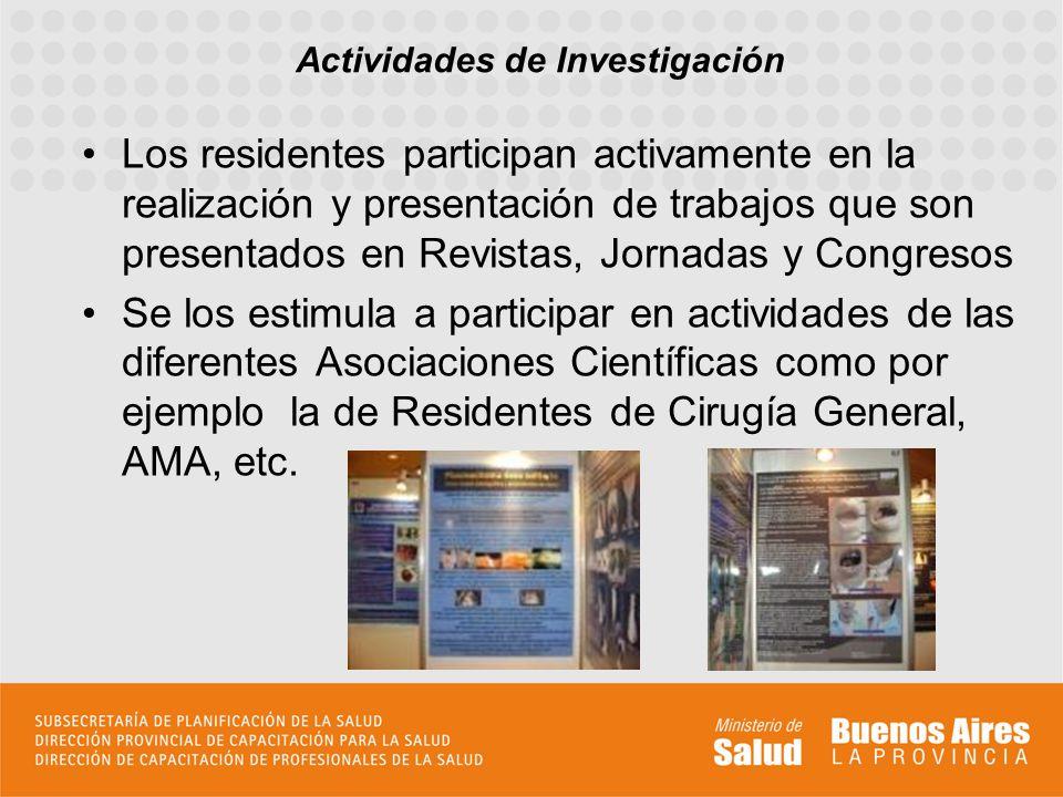 Los residentes participan activamente en la realización y presentación de trabajos que son presentados en Revistas, Jornadas y Congresos Se los estimu