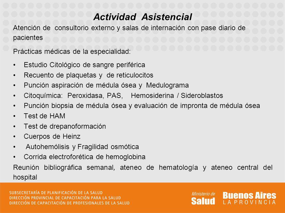 Atención de consultorio externo y salas de internación con pase diario de pacientes Prácticas médicas de la especialidad: Estudio Citológico de sangre