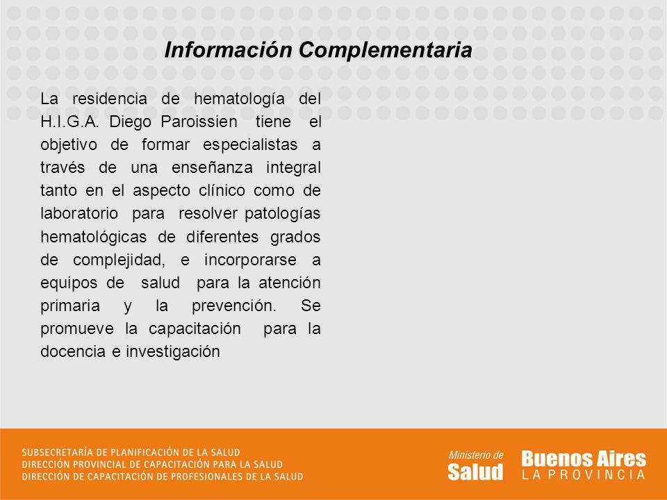 La residencia de hematología del H.I.G.A. Diego Paroissien tiene el objetivo de formar especialistas a través de una enseñanza integral tanto en el as