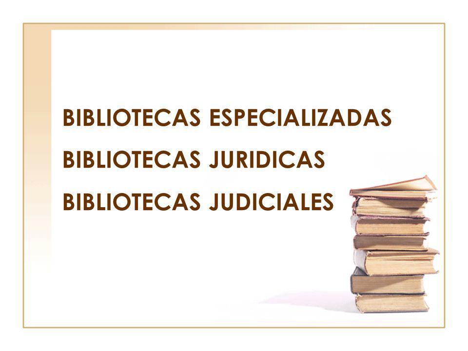 BIBLIOTECAS JUDICIALES Auxiliares del servicio de justicia