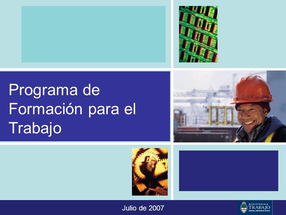 Programa de Formación para el Trabajo Julio de 2007