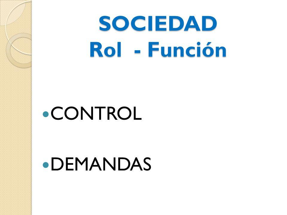 SOCIEDAD Rol - Función CONTROL DEMANDAS