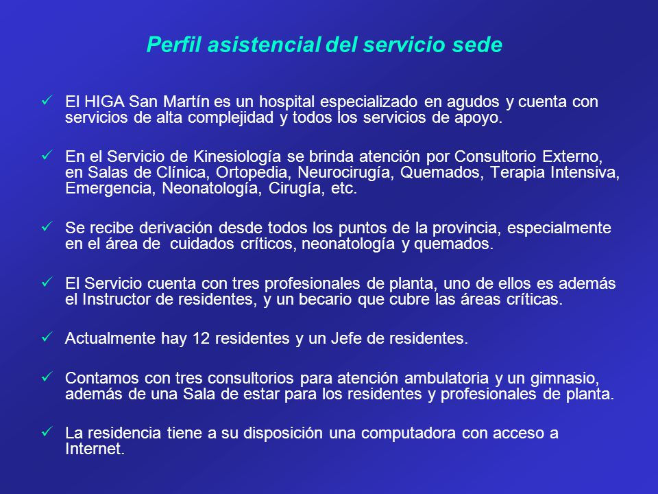 El HIGA San Martín es un hospital especializado en agudos y cuenta con servicios de alta complejidad y todos los servicios de apoyo.