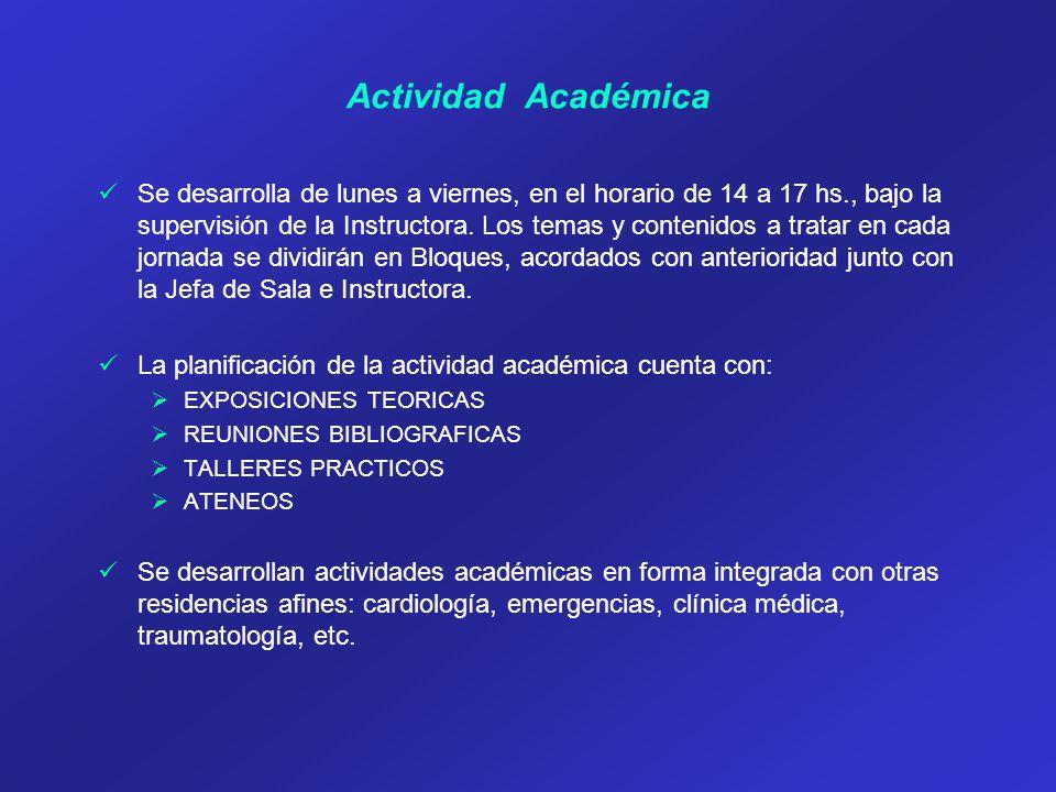 Actividad Académica Se desarrolla de lunes a viernes, en el horario de 14 a 17 hs., bajo la supervisión de la Instructora.