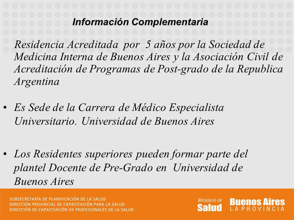 Residencia Acreditada por 5 años por la Sociedad de Medicina Interna de Buenos Aires y la Asociación Civil de Acreditación de Programas de Post-grado