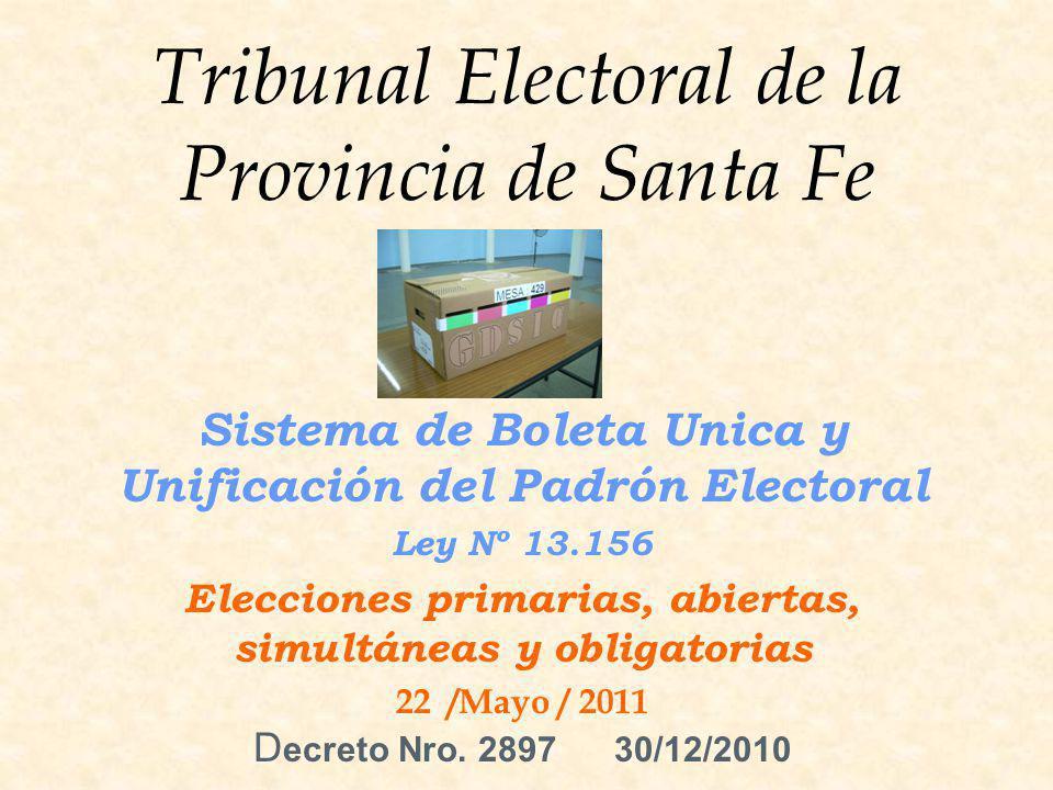 Tribunal Electoral de la Provincia de Santa Fe Sistema de Boleta Unica y Unificación del Padrón Electoral Ley Nº 13.156 Elecciones primarias, abiertas