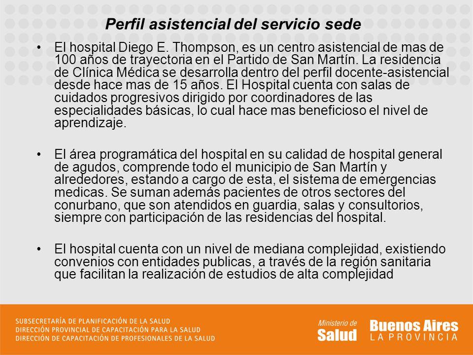 Perfil asistencial del servicio sede El hospital Diego E. Thompson, es un centro asistencial de mas de 100 años de trayectoria en el Partido de San Ma