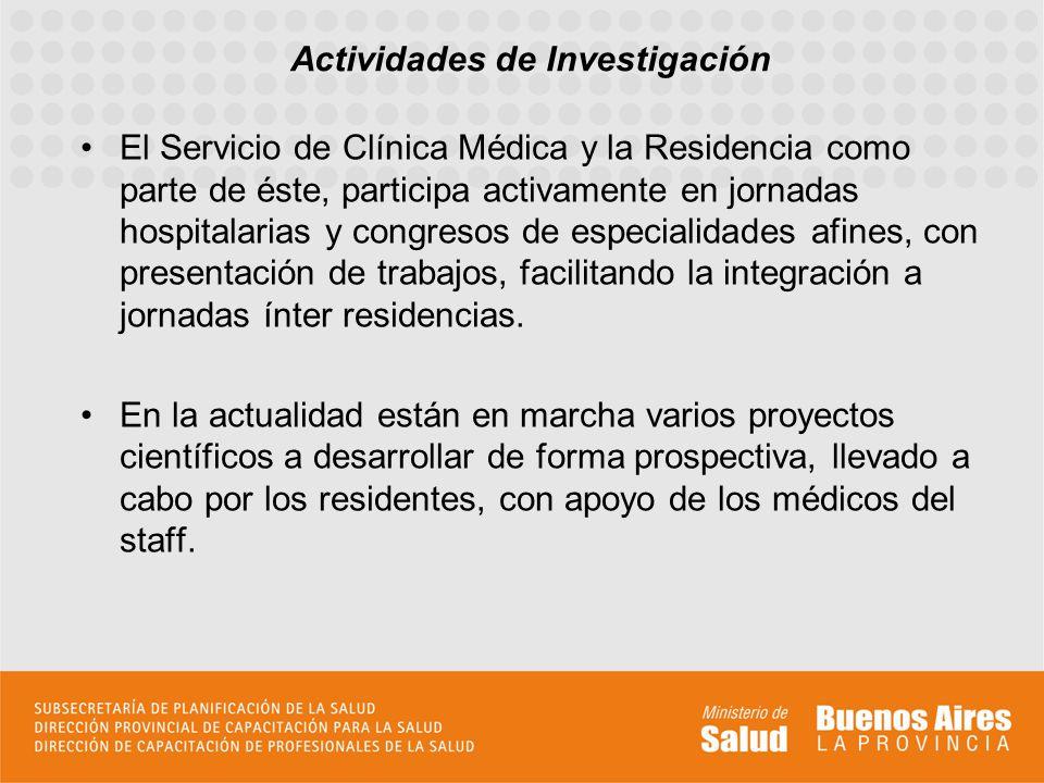 El Servicio de Clínica Médica y la Residencia como parte de éste, participa activamente en jornadas hospitalarias y congresos de especialidades afines
