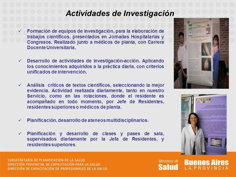 Formación de equipos de investigación, para la elaboración de trabajos científicos, presentados en Jornadas Hospitalarias y Congresos. Realizado junto