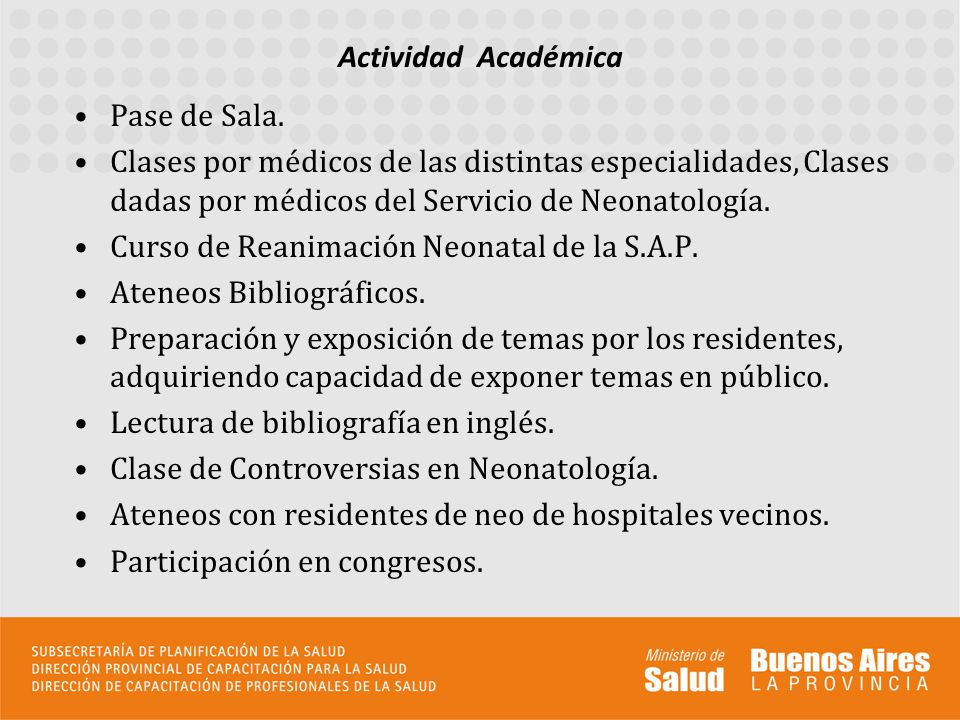 Pase de Sala. Clases por médicos de las distintas especialidades, Clases dadas por médicos del Servicio de Neonatología. Curso de Reanimación Neonatal