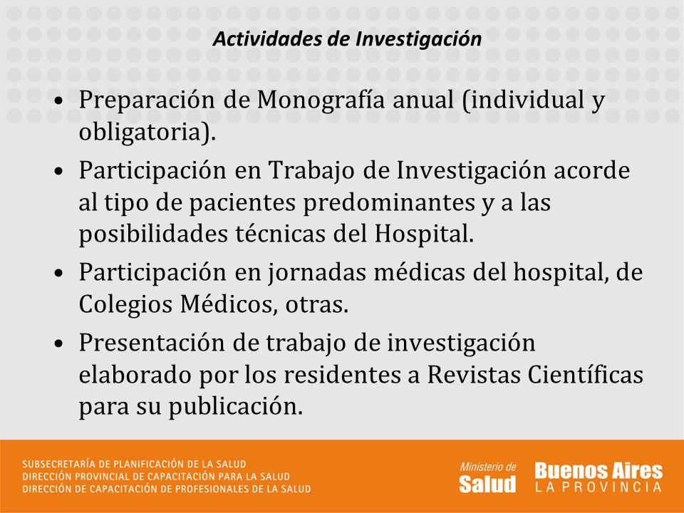 Preparación de Monografía anual (individual y obligatoria). Participación en Trabajo de Investigación acorde al tipo de pacientes predominantes y a la