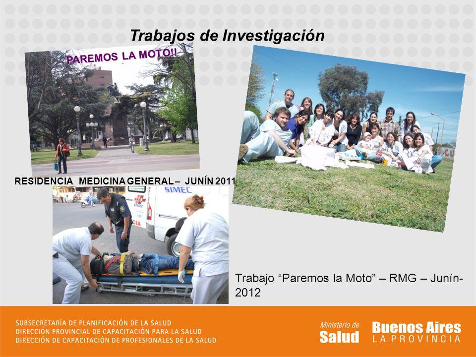 Trabajos de Investigación PAREMOS LA MOTO!! RESIDENCIA MEDICINA GENERAL – JUNÍN 2011 Trabajo Paremos la Moto – RMG – Junín- 2012