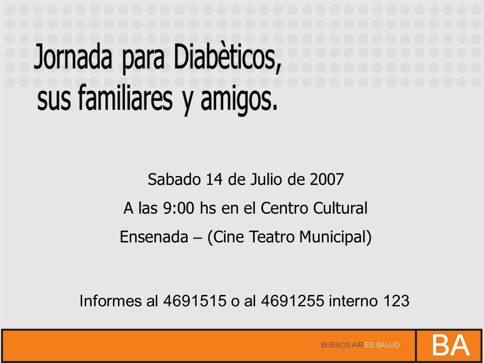 Sabado 14 de Julio de 2007 A las 9:00 hs en el Centro Cultural Ensenada – (Cine Teatro Municipal) Informes al 4691515 o al 4691255 interno 123