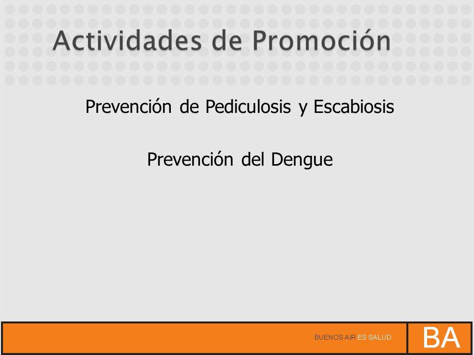 Prevención de Pediculosis y Escabiosis Prevención del Dengue