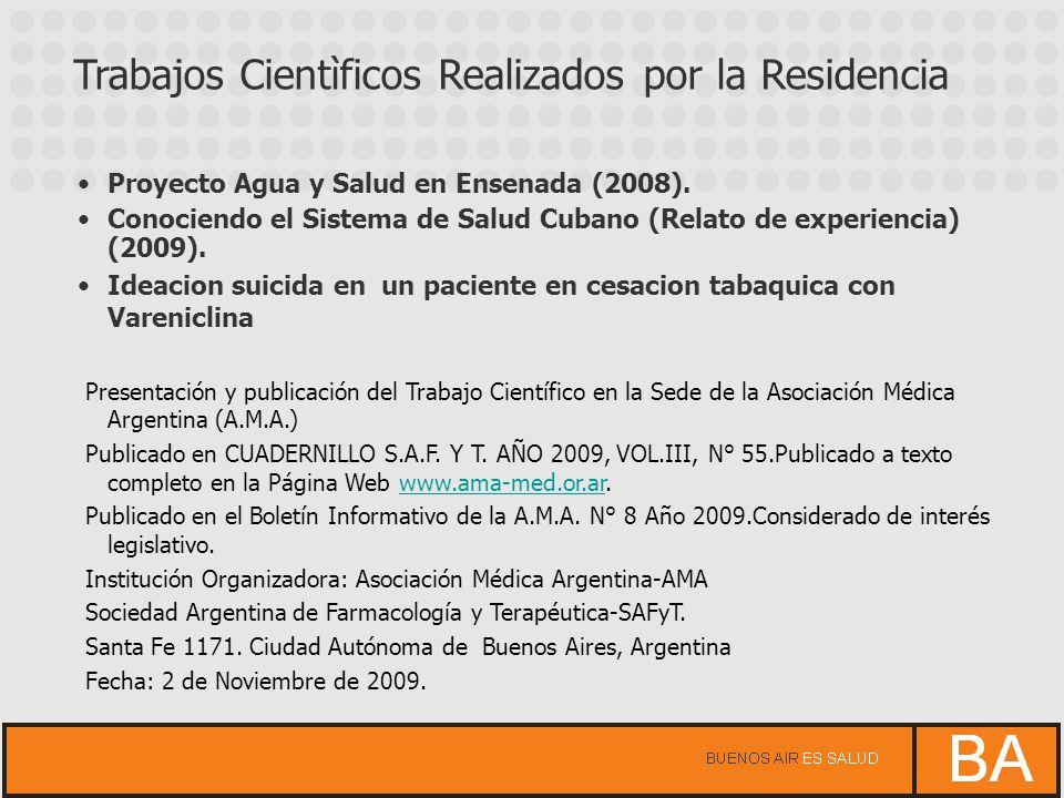 Proyecto Agua y Salud en Ensenada (2008). Conociendo el Sistema de Salud Cubano (Relato de experiencia) (2009). Ideacion suicida en un paciente en ces