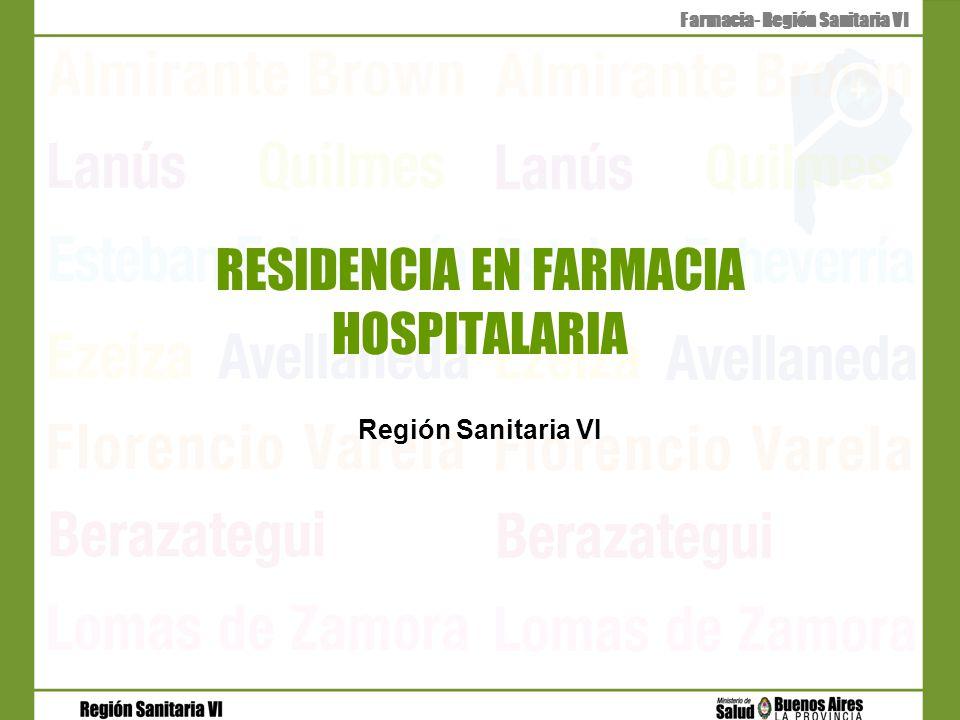 RESIDENCIA EN FARMACIA HOSPITALARIA Región Sanitaria VI Farmacia- Región Sanitaria VI