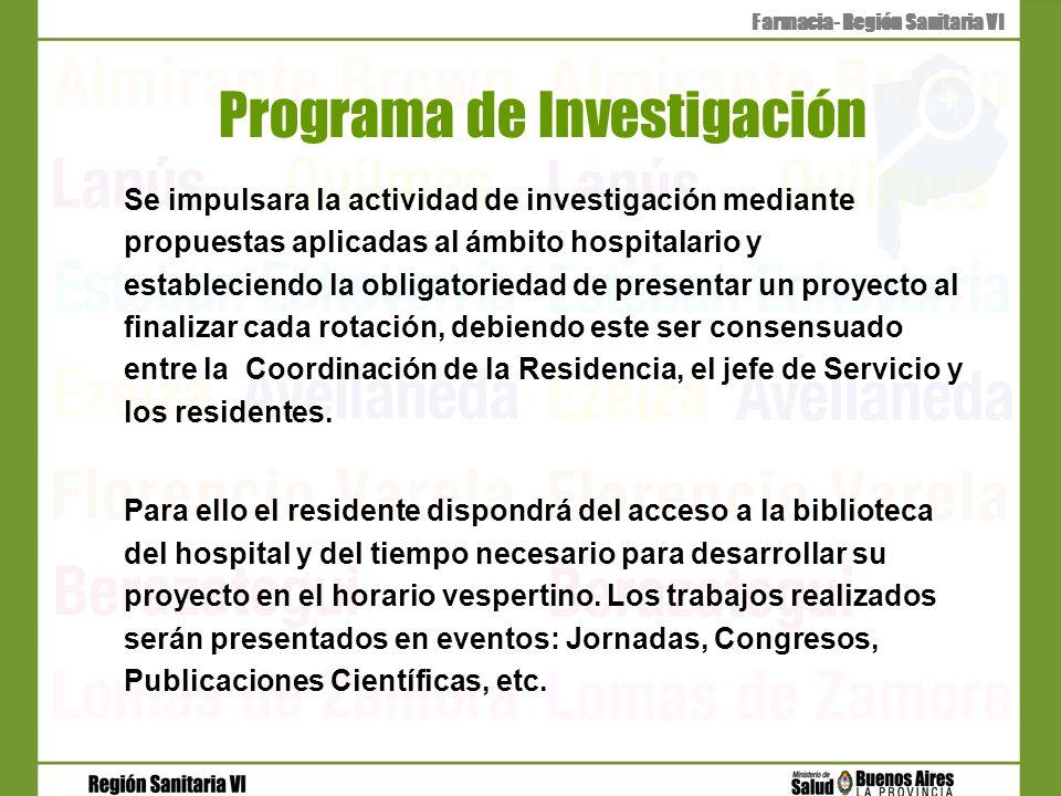 Programa de Investigación Se impulsara la actividad de investigación mediante propuestas aplicadas al ámbito hospitalario y estableciendo la obligator