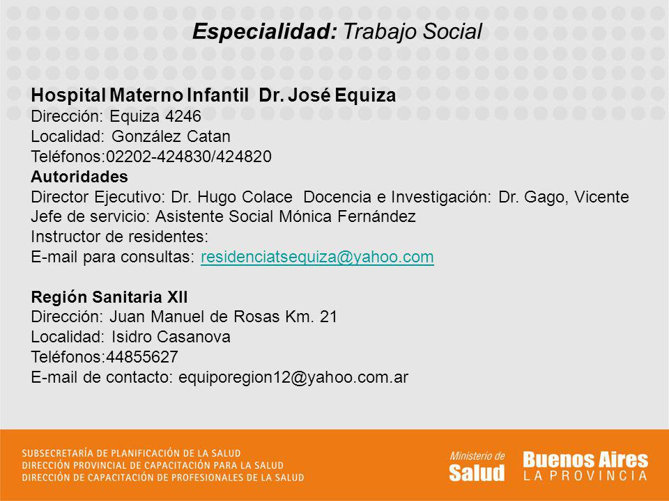 Especialidad: Trabajo Social Hospital Materno Infantil Dr.