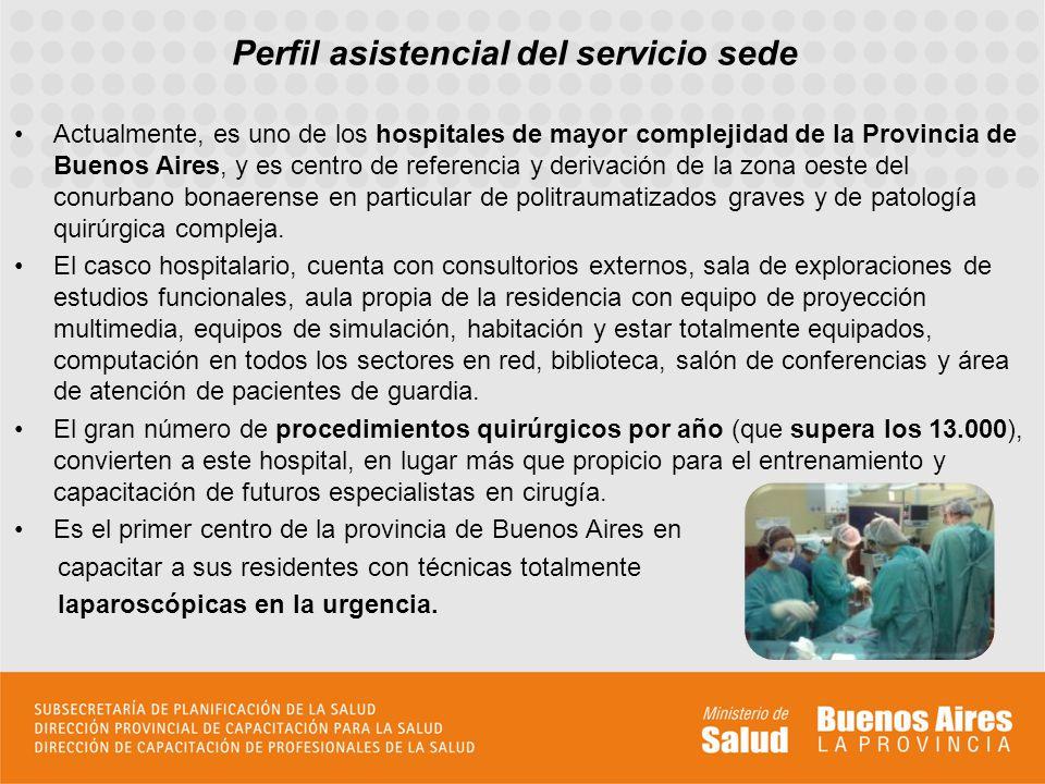 Perfil asistencial del servicio sede Actualmente, es uno de los hospitales de mayor complejidad de la Provincia de Buenos Aires, y es centro de refere