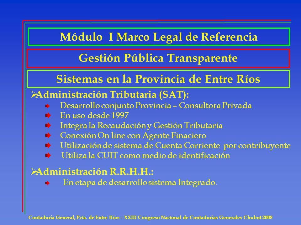 Gestión Pública Transparente Contaduría General, Pcia. de Entre Ríos – XXIII Congreso Nacional de Contadurías Generales Chubut 2008 Sistemas en la Pro