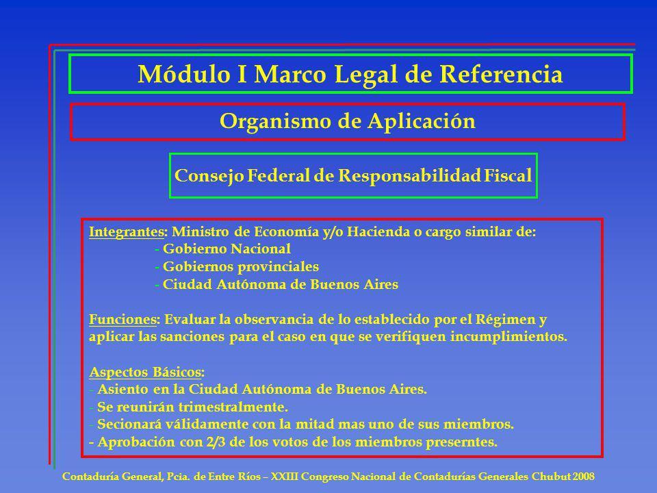 Contaduría General, Pcia. de Entre Ríos – XXIII Congreso Nacional de Contadurías Generales Chubut 2008 Organismo de Aplicación Consejo Federal de Resp