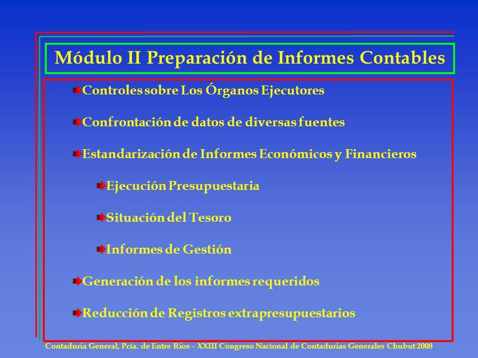Controles sobre Los Órganos Ejecutores Confrontación de datos de diversas fuentes Estandarización de Informes Económicos y Financieros Ejecución Presu