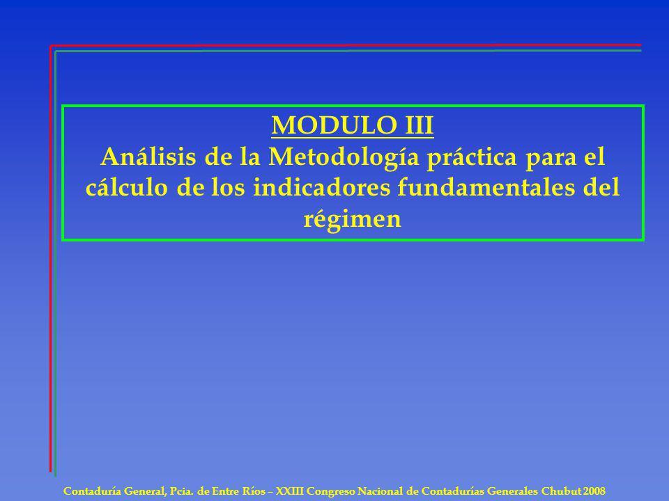 MODULO III Análisis de la Metodología práctica para el cálculo de los indicadores fundamentales del régimen Contaduría General, Pcia. de Entre Ríos –
