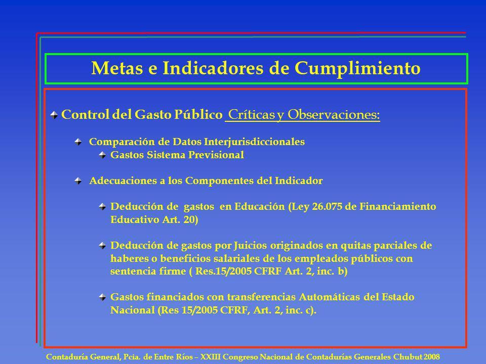 Metas e Indicadores de Cumplimiento Contaduría General, Pcia. de Entre Ríos – XXIII Congreso Nacional de Contadurías Generales Chubut 2008 Control del