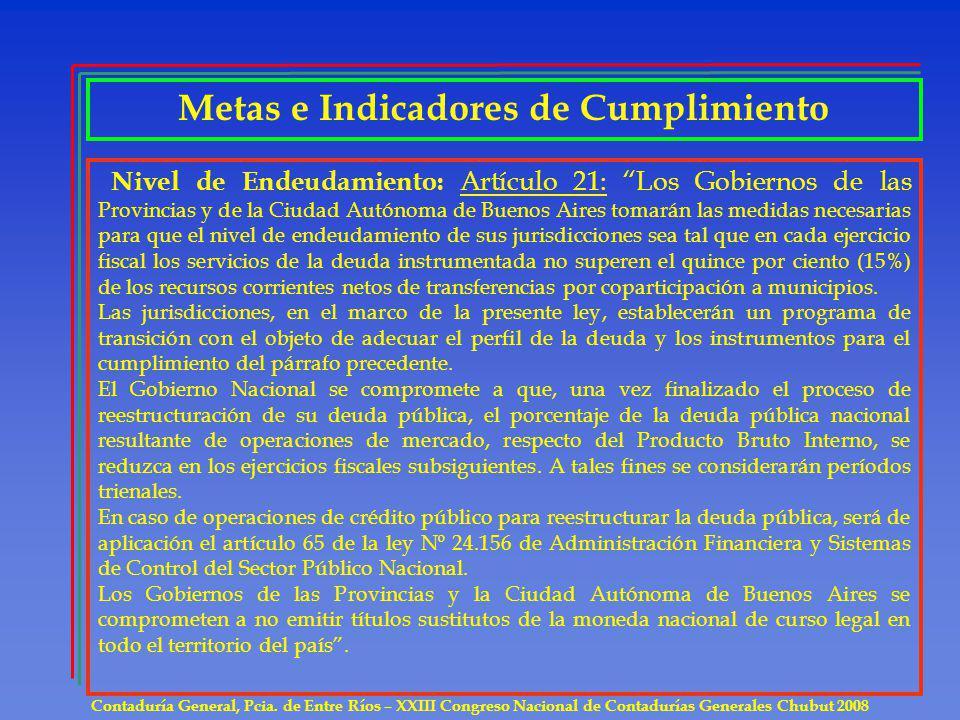 Metas e Indicadores de Cumplimiento Contaduría General, Pcia. de Entre Ríos – XXIII Congreso Nacional de Contadurías Generales Chubut 2008 Nivel de En