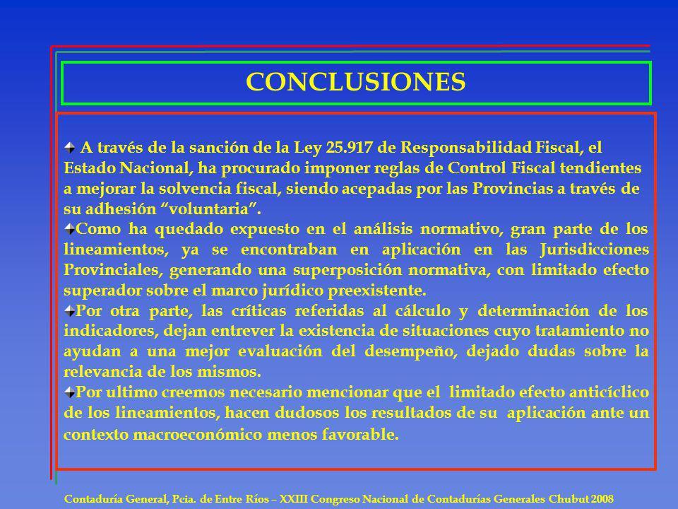CONCLUSIONES Contaduría General, Pcia. de Entre Ríos – XXIII Congreso Nacional de Contadurías Generales Chubut 2008 A través de la sanción de la Ley 2