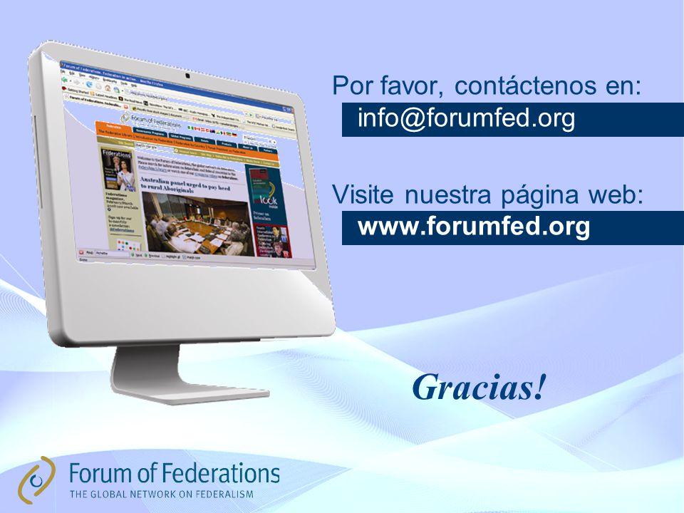 Gracias! Por favor, contáctenos en: info@forumfed.org Visite nuestra página web: www.forumfed.org
