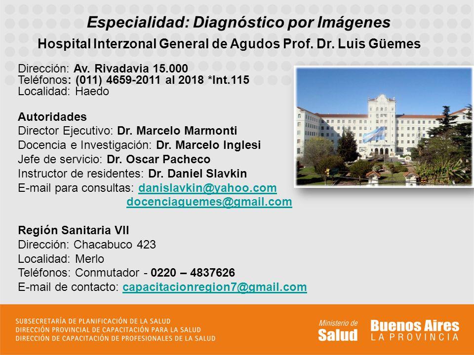 Especialidad: Diagnóstico por Imágenes Hospital Interzonal General de Agudos Prof.