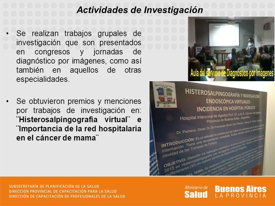 Se realizan trabajos grupales de investigación que son presentados en congresos y jornadas de diagnóstico por imágenes, como así también en aquellos de otras especialidades.